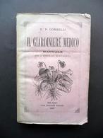 Il Giardiniere Medico Manuale Per L'Erborajo Semplicista Corbelli Guigoni 1883 - Books, Magazines, Comics