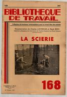 Bibliothèque De Travail 168 22-10-1951 La Scierie - Bois Forêt Coupe Bucheron Tronçonnage Sciage Sciure ... - 12-18 Years Old