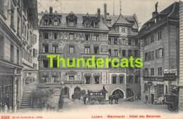 CPA LUCERNE LUZERN WEINMARKT HOTEL DES BALANCES - LU Lucerne