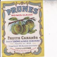 """PRUNES REINES CLAUDES - FRUITS CABANES , Société """" Crème De Noix CABANES """" - TOULOUSE - Etiquettes"""