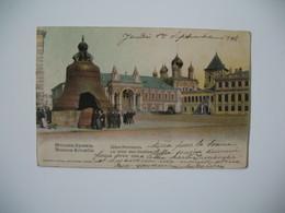Carte  Russie Moscou-Kremlin - La Reine Des Cloches  1904 - Russie
