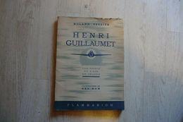 Livre - Henri Guillaumet Par Roland Tessier Illustrations De GÉO HAM 1947 - - Biographien