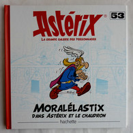 LIVRE ASTERIX LA GRANDE GALERIE DES PERSONNAGES - HACHETTE  N° 53 MORALELASTIX Le Chaudron - Astérix