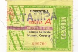 TICKET ENTRADA FUTBOL SOCCERFIORENTINA RISERVA A BIGLIETTO DI INVITO TRIBUNA LATERALE CIRCA 1970 - BLEUP - Tickets - Vouchers