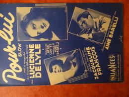Partition Ancienne PF Pour Lui Lucienne Delyle Jacqueline François Aime Barelli  1946 - Spartiti