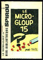 """Mini-récit N° 118 - """" LE MICRO-GLOUP 15 """" De DENIS - Supplément à Spirou - Monté. - Spirou Magazine"""