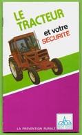 """Brochure """"LE TRACTEUR Et Votre Sécurité"""" Publiée Par Les Assurances Mutuelles Agricoles ** Agriculture - Non Classés"""
