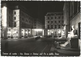W2565 Torino Di Notte - Via Roma E Statue Del Po E Della Dora - Notturno Notte Nuit Night Nacht Noche / Viaggiata 1951 - Altri