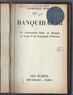 1942 BANQUIBAZAR LA COLONISATION BELGE AU BENGALE AU TEMPS DE LA COMPAGNIE D' OSTENDE GEORGES H. DUMONT - Histoire