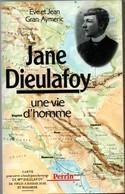 Jane Dieulafoy - Gran-Aymeric - Femme Archéologue Du Moyen-Orient 1851-1916 - Perrin 1990 - Biografia