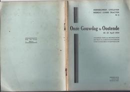 1933 ONZE GOUWDAG TE OOSTENDE 20 - 21 APRIL KSA MET FOTO'S 7 X OOSTENDE 1 X KORTRIJK 1 X TIEGEM 1 X ROESELARE + ... - Livres, BD, Revues