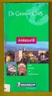 ANDALUSIË Spanje Groene Michelin Sevilla Gibraltar Cadiz Huelva Malaga Granada Reis-gids 382blz LANNOO Reisgids Z148 - Sachbücher