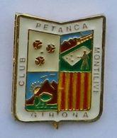 A33 Pin's Sport Petanque Petanca Girona Montilivi Catalogne Espagne Espana - Pétanque