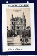 14-VILLERS SUR MER - Villa Juliard - Villers Sur Mer