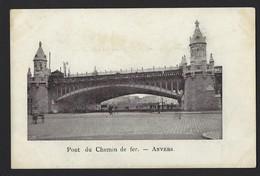 PONT DU CHEMIN DE FER * SPOORWEGBRUG * ANVERS * - Antwerpen