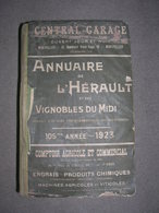 Rare Annuaire 1923 Herault Vignoble Du Midi Montpellier Cette Beziers Dt Publicité 1800p Pour Situer Carte Photo Et Doc - Livres