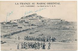 TAOURIRT - Le Djorf Et La T.S.F. - Maroc