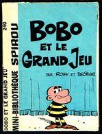 """Mini-récit N° 240 - """" BOBO ET LE GRAND JEU """" De ROSY Et DELIèGE - Supplément à Spirou - Monté. - Spirou Magazine"""
