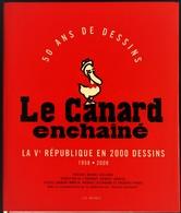 LE CANARD ENCHAÎNÉ - 50 Ans De Dessins - La Ve République En 2000 Dessins - 1958 / 2008 - Éditions Les Arènes - ( 2008 ) - Humor