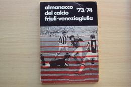 ITALIA LIBRO SPORT ALMANACCO DEL CALCIO NEL FRIULI VENEZIA GIULIA MANCA LA 1a PAGINA COME DA FOTO - Sport