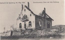 Schlacht Bei SAARBURG - Zerschossenes Haus Auf Dem Rebberg, 1914 - War 1914-18