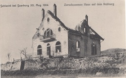 Schlacht Bei SAARBURG - Zerschossenes Haus Auf Dem Rebberg, 1914 - Guerre 1914-18
