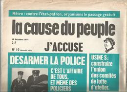 Journal  LA CAUSE DU PEUPLE - J'ACCUSE,1971 ,n° 10 , Désarmer La Police , C'est L'affaire De Tous, Frais Fr 2.55 E - 1950 - Oggi