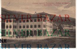 MARZANA - VERONA - COLONIA AGRICOLA PROVINCIALE ORFANI DI GUERRA - Verona