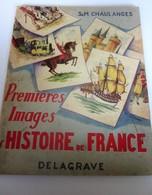 1958 PREMIÈRES IMAGES HISTOIRE DE FRANCE Livre D'école BD,Chromos Français Culture Histoire Librairie Delagrave Illustra - Storia