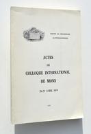Glyptographie : Signes Lapidaires, Tailleurs De Pierre MONS (Sainte-Waudru), MAFFLE, SOIGNIES, GAND, ECAUSSINNES, Etc. - Belgio
