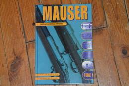 Mauser Fusils Carabines 1871 à Nos Jours Luc GUILLOU Tome 1 Livre 144 Pages - Documents