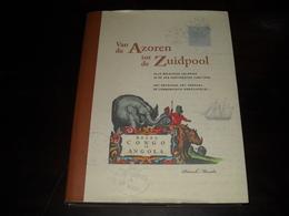 Van De Azoren Tot De Zuidpool Alle Belgische Kolonies In De Zes Continenten DOOR Patrick Maselis SUPERBE - Non Classés