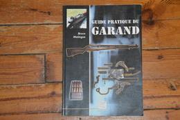 Guide Pratique GARAND Fusil US Crépin Leblond Bruce Malingue édition 2004 184 Pages - Documents