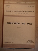 Cahier Formation Cadre Fabrication Des Rails 1958 SNCF Train Cheminot Chemin De Fer - Railway & Tramway
