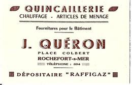 17 ROCHEFORT  Sur MER - QUINCAILLERIE  J QUERON, ( Carte De Visite) - Rochefort