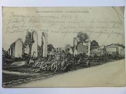 286 - CPA - 1915 - Guerres Ruines De Malancourt - Haucourt - Les Charrues - Guerre 1914-18