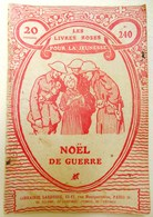 LES LIVRES ROSES POUR LA JEUNESSE N° 240 NOEL DE GUERRE LIBRAIRIE LAROUSSE GUERRE 14 18 - Livres