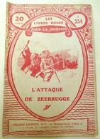 LES LIVRES ROSES POUR LA JEUNESSE N° 234 L ATTAQUE DE ZEEBRUGGE BELGIQUE BRUGES LIBRAIRIE LAROUSSE GUERRE 14 18 - Livres