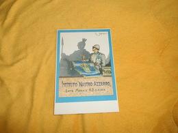 CARTE POSTALE ANCIENNE NON CIRCULEE DATE ?.../ ISTITUTO NASTRO AZZURO ENTE MORALE R.D. 31.5.1928.. - Italie