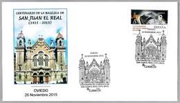 100 Años BASILICA De SAN JUAN EL REAL. Oviedo, Asturias, 2015 - Iglesias Y Catedrales