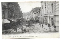 LYON - La Rue De La Barre Et L'Hôtel Des Télégraphes - Lyon 2