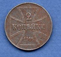 Russie Occupation Allemande-  2 Kopeks 1916  J  -  Km # 22 -  état TB+ - Russie