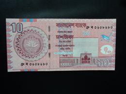 BANGLADESH : 10 TAKA   2008   P 39Ac *    SPL+ (about UNC) - Bangladesh