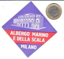 ETIQUETA DE HOTEL   -ALBERGO MARINO E DELLA SCALA  -MILANO  -ITALIA - Hotel Labels