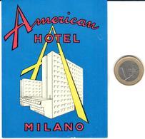 ETIQUETA DE HOTEL   - AMERICAN HOTEL -MILANO  -ITALIA - Hotel Labels
