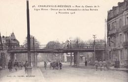 Ardennes - Charleville-Mézières - Pont Du Chemin De Fer - Ligne Hirson - Détruit Par Les Allemands Lors De Leur Retraite - Charleville