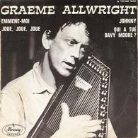 """GRAEME ALLWRIGHT """"EMMENE MOI - JOUE, JOUE, JOUE - JOHNNY - QUI A TUE DAVY MOORE ?"""" DISQUE VINYL 45 TOURS - Vinyles"""