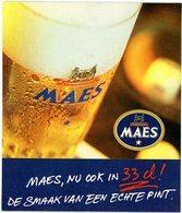 Belgium. Maes, Nu Ook In 33 Cl! De Smaak Van Een Echte Pint. Afmetingen - Dimensions: 180 Mm X 210 Mm. Aussi En 33 Cl. - Sous-bocks