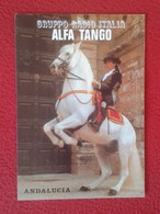 TARJETA TIPO POSTAL TYPE POST CARD QSL RADIOAFICIONADOS RADIO AMATEUR SPAIN ANDALUCÍA EQUITACIÓN ? DOMA CLÁSICA ? HORSE - Sin Clasificación