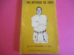 Sport/Le JUDO /Ma Méthode De JUDO/ M KAWAISHI 7éme Dan /1960            SPO345 - Books, Magazines, Comics